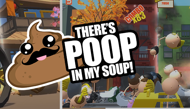 There's Poop in my Soup